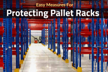 Easy Measures For Protecting Pallet Racks!