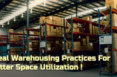 Ideal Warehousing Practices For Better Space Utilization!