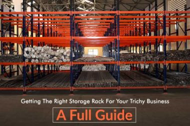 Getting The Right Storage Rack For Your Trichy Business: A Full Guide