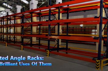 Slotted Angle Racks: The Brilliant Uses Of Them