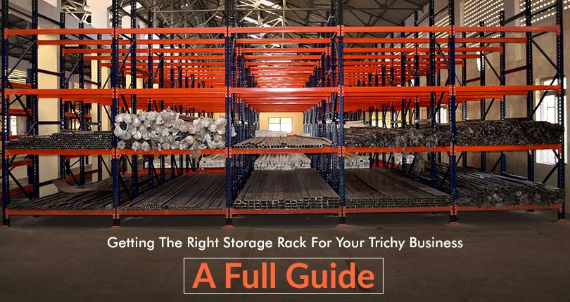 Best Storage Racks for your Business in Trichy